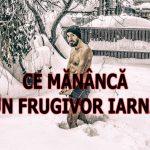 Ce Mănâncă un Frugivor Iarna – video